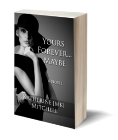 Yours Forever...Maybe by Katherine Mitchell