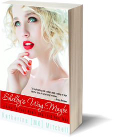 Shelby's Way...Maybe by Katherine Mitchell