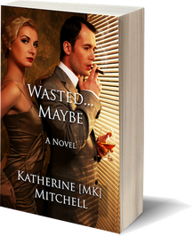 Wasted...Maybe by Katherine Mitchell